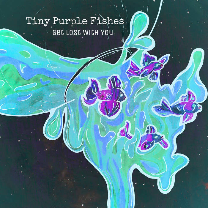 Tiny Purple Fishes - Get Lost With You - Cassette