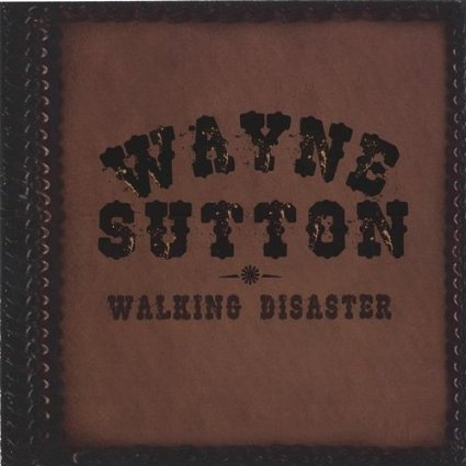 Wayne Sutton - Walkng Disaster - CD