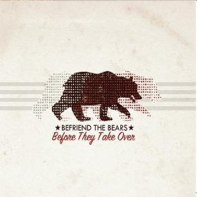 Befriend The Bears - Before They Take Over - CD