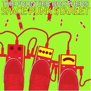 Frontier Brothers - Space Punk Starlet - CD