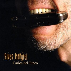 Carlos Del Junco - Blues Mongrel - CD
