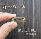 Gary Primich - Just A Little Bit More... - CD