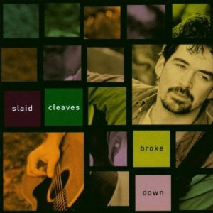 Slaid Cleaves - Broke Down - CD