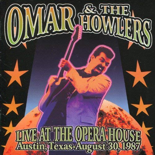 Omar & The Howlers - Live At Opera House Austin,texas - August 30, 1987 - CD