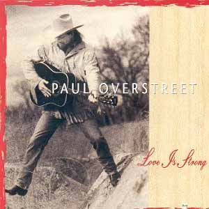 Paul Overstreet - Love Is Strong - CD