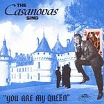 Casanovas - The Casanovas Sing You Are My Queen - CD