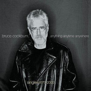 Bruce Cockburn - Anything Anytime Anywhere: Singles 1979-2002 - CD