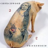 Churchwood - 3: Trickgnosis - CD