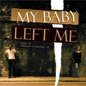 Various Artists - My Baby Left Me - CD