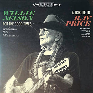 Willie Nelson - For The Good Times: A Tribute To Ray Price - CD