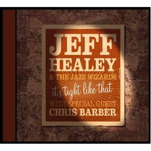 Jeff / Jazz Wizards Healey - Its Tight Like That - CD
