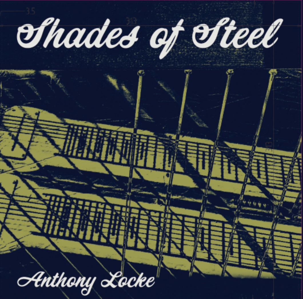 Anthony Locke - Shades Of Steel