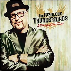 Fabulous Thunderbirds - Strong Like That - CD
