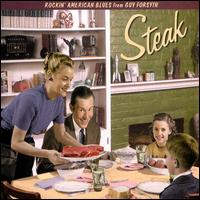 Guy Forsyth - Steak - CD