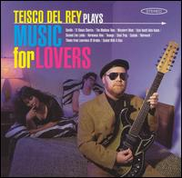 Teisco Del Ray - Plays Music For Lovers - CD