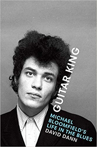 David Dann - Guitar King Michael Bloomfield's Life In The Blues - Book