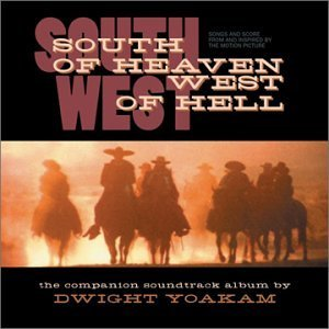 Dwight Yoakam - South Of Heaven West Of Hell - O.s.t. - CD