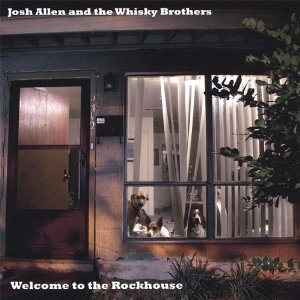 Josh / Whisky Brothers Allen - Welcome To The Rockhouse - CD