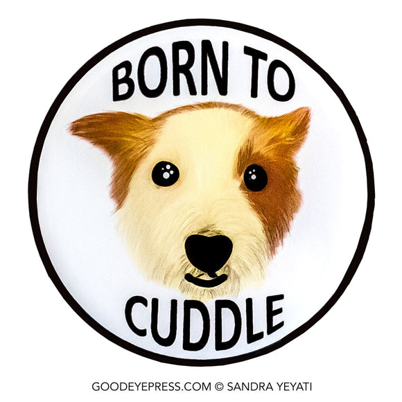 Born to Cuddle Dog Lover Pin - Good Eye Press