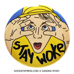 Stay Woke Political Protest Pinback Button - Good Eye Press