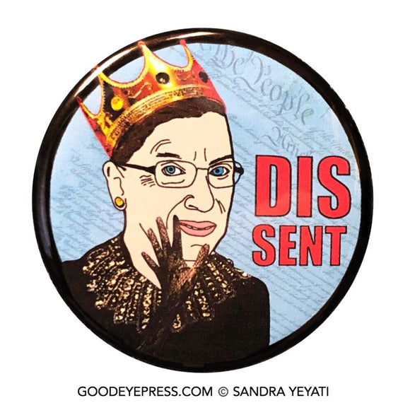 Supreme Court Justice Ruth Bader Ginsburg Dissent Pinback Button - Good Eye Press