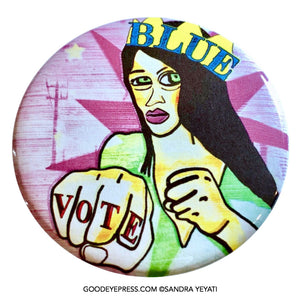 Vote Blue Crowned Fighter Pinback Button - Good Eye Press