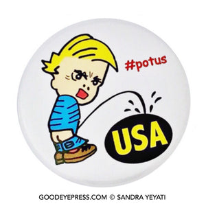Trump Pisses on the USA Political Protest Pinback Button - Good Eye Press