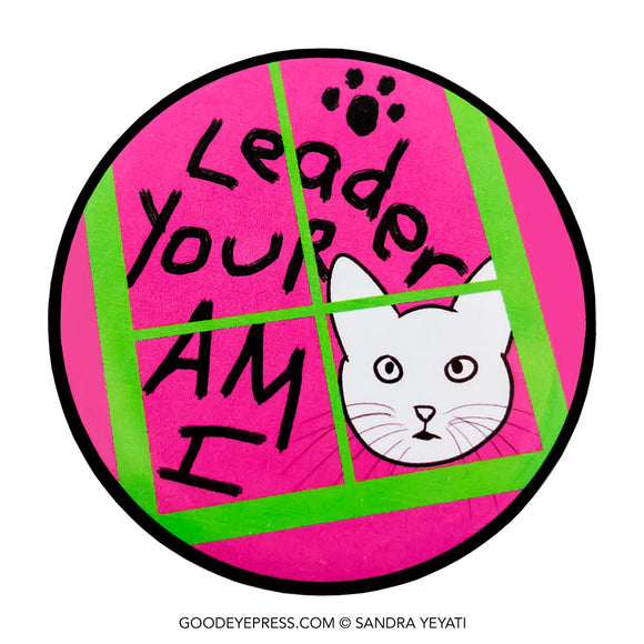 I Am Your Leader Cat Pin - Good Eye Press
