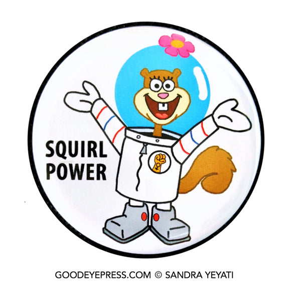 Sandy Cheeks Squirl Power Female Empowerment Pinback Button - Good Eye Press
