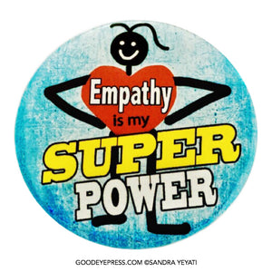 Empathy is My Superpower Pinback Button - Good Eye Press