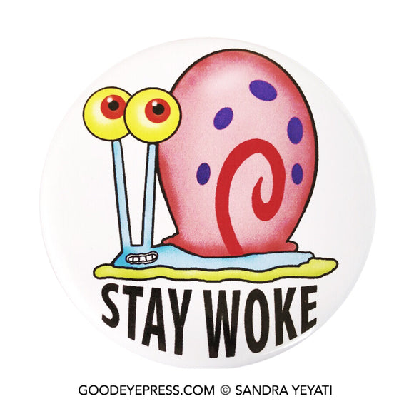 Spongebob Pet Gary Stay Woke Pinback Button - Good Eye Press
