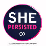 She persisted Female Empowerment Pin good Eye press