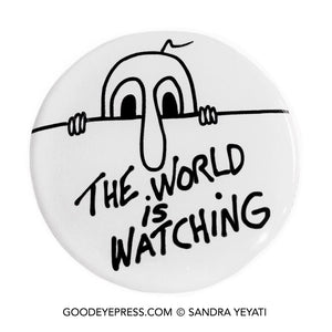 The World is Watching Kilroy Political Protest Pinback Button - Good Eye Press