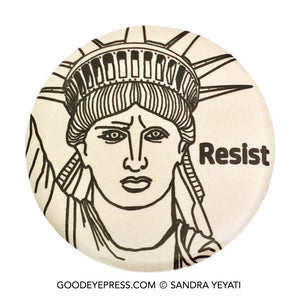 Statue of Liberty Resistance Pinback Button - Good Eye Press