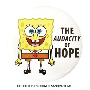 Spongebob Squarepants Audacity of Hope Pinback Button - Good Eye Press