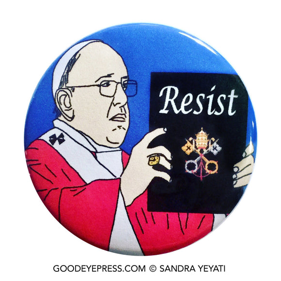 Pope Francis Resistance Pinback Button - Good Eye Press