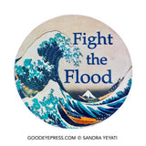 Fight the Flood Environmental Pinback Button - Good Eye Press