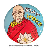 Dalai Lama Stay Woke Pinback Button - Good Eye Press