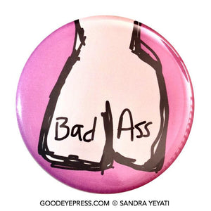 Bad Ass Pinback Button - Good Eye Press
