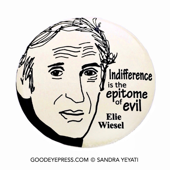 Elie Wiesel Political Action Pinback Button - Good Eye Press