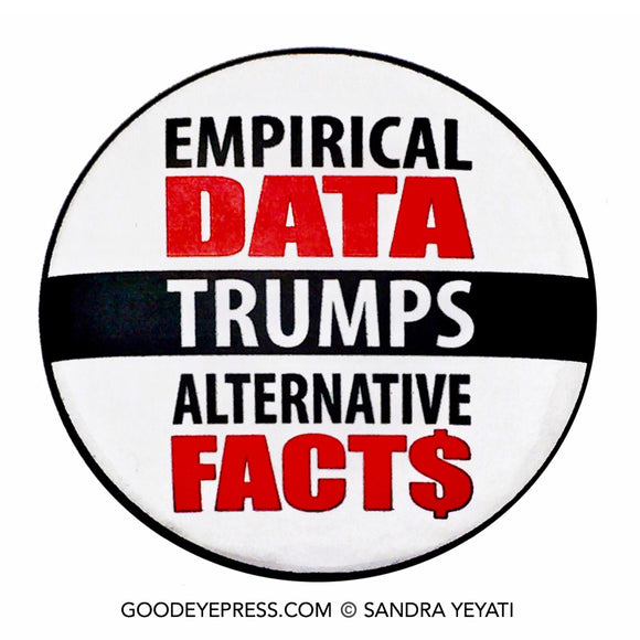Trump Alternative Facts Political Protest Pinback Button - Good Eye Press