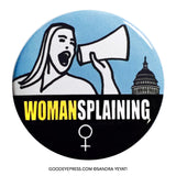 Womansplaining Political Protest Pinback Button - Good Eye Press