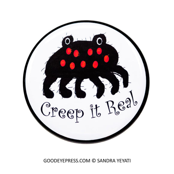 Creep it Real Spider Pinback Button - Good Eye Press