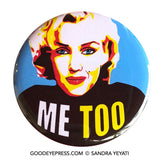 Marilyn Monroe Me Too Pinback Button - Good Eye Press