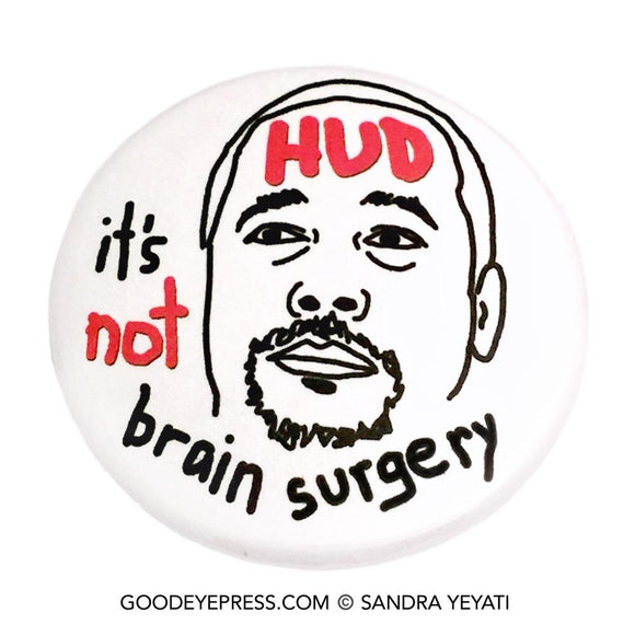 Ben Carson HUD Political Protest Pinback Button - Good Eye Press