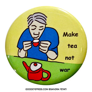 Make Tea Not War Peace Pinback Button - Good Eye Press