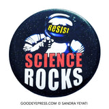 Science Rocks Astronaut Resistance Pinback Button - Good Eye Press