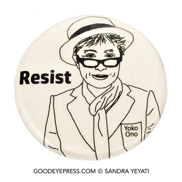 Yoko Ono Resistance Pinback Button - Good Eye Press