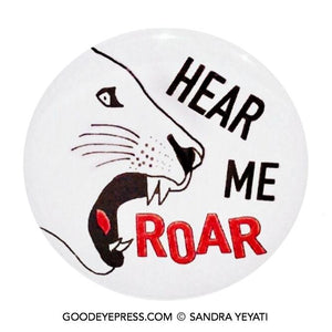 Hear Me Roar Women's Rights Pinback Button - Good Eye Press