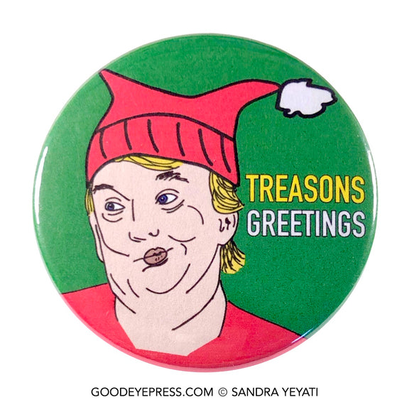Treasons Greetings Holiday Trump Pin - Good Eye Press